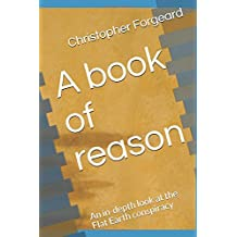 A book of reason: An in-depth look at the Flat Earth conspiracy