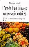 Telecharger Livres L art de bien faire ses courses alimentaires ou comment moins depenser sans manger moins (PDF,EPUB,MOBI) gratuits en Francaise