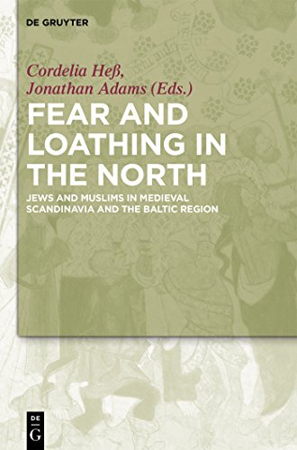 Fear and Loathing in the North: Jews and Muslims in Medieval Scandinavia and the Baltic Region (English Edition)