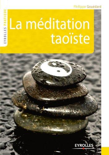 La méditation taoïste (Eyrolles Pratique) par Philippe Gouédard