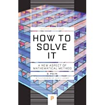 How to Solve it: A New Aspect of Mathematical Method (Princeton Science Library (Paperback))