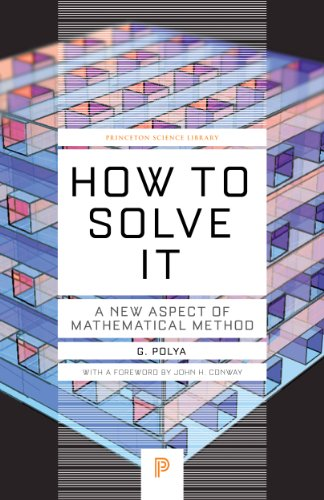 How to Solve it - A New Aspect of Mathematical Method.