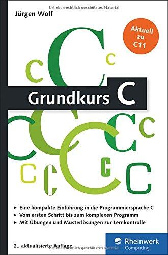 Grundkurs C: C-Programmierung verständlich erklärt gebraucht kaufen  Wird an jeden Ort in Deutschland