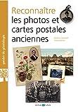Reconnaître les photos et cartes postales anciennes...
