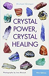 Crystal Power, Crystal Healing by Michael Gienger(2015-10-06)