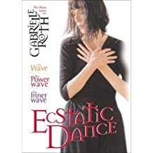 Ecstatic Dance: The Gabrielle Roth Collection by Gabrielle Roth (June 19,2004)