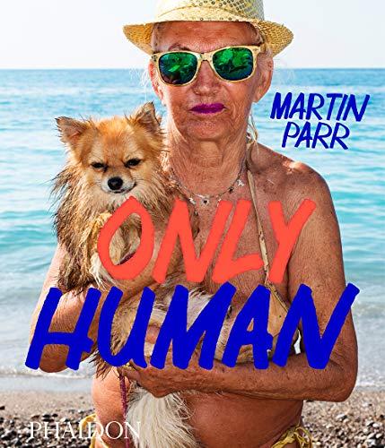 Only human: Photographs by Martin Parr (Fotografia) por Martin Parr