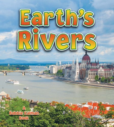 Earth's Rivers (Looking At Earth)