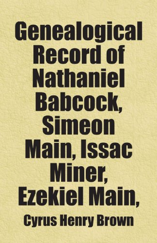 genealogical-record-of-nathaniel-babcock-simeon-main-issac-miner-ezekiel-main