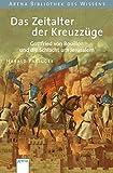 Das Zeitalter der Kreuzzüge: Gottfried von Bouillon und die Schlacht um Jerusalem (Arena Bibliothek des Wissens - Lebendige Geschichte) - Harald Parigger