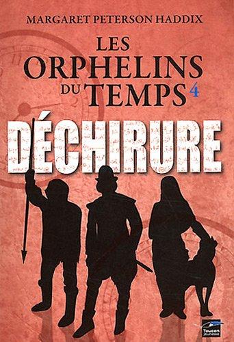Les orphelins du temps T04 Déchirure