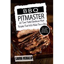 BBQ Pitmaster: 25 Time Tested Barbecue Meat Recipes That Will Make You a Star