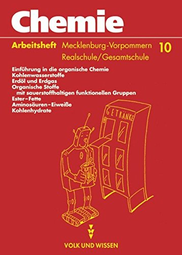 (Chemie: Stoffe - Reaktionen - Umwelt - Regionale Schule Mecklenburg-Vorpommern: Chemie: Stoffe, Reaktionen, Umwelt, Ausgabe Mecklenburg-Vorpommern, Realschule, Klasse 10)