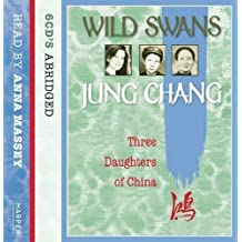 Wild Swans: Three Daughters of China by Chang, Jung [10 September 2007]