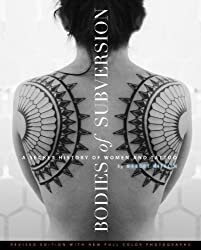 Bodies of Subversion: A Secret History of Women and Tattoo, Third Edition by Margot Mifflin (2013-06-25)
