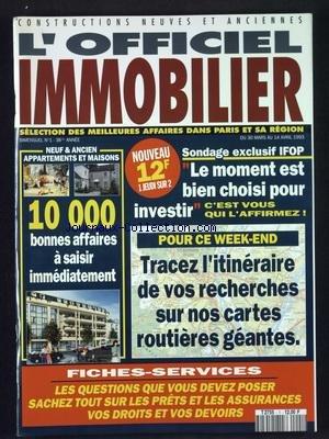 OFFICIEL IMMOBILIER (L') [No 1] du 30/03/1993 - TRACEZ L'ITINERAIRE DE VOS RECHERCHES SUR NOS CARTES ROUTIERES GEANTES - LE NEUF ET L'ANCIEN - LE MOMENT EST BIEN CHOISI POUR INVESTIR par Collectif