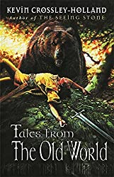 Tales from the Old World by Kevin Crossley-Holland (2004-02-19)
