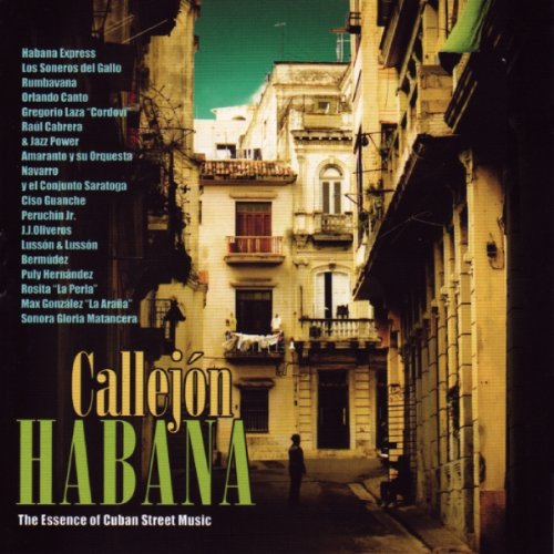 Callejon Habana The Essence Of Cuban Street Music