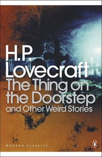 The Thing on the Doorstep and Other Weird Stories (Penguin Modern Classics) por H. P. Lovecraft