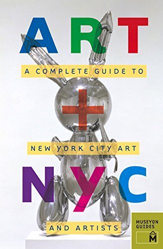 Art + NYC: A Complete Guide to New York City Art and Artists by Museyon Guides (2011-04-01)