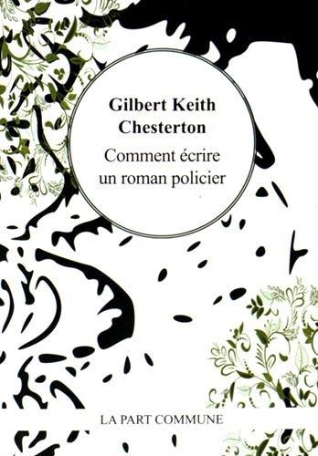Comment écrire un roman policier par Gilbert-Keith Chesterton