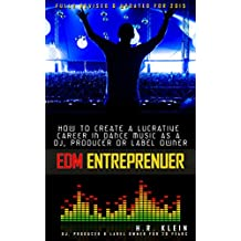 Electronic Music Entrepreneur - How to generate serious income as  a dj, producer or label owner (English Edition)