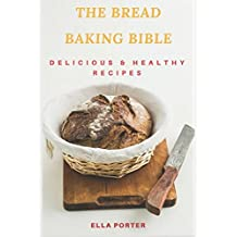 The Baking Bible: Delicious & Healthy Recipes