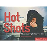 Hot Shots : Make every photo your best