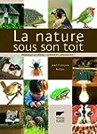 La nature sous son toit : Hommes et b...