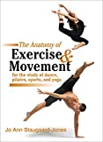 #2: The Anatomy of Exercise and Movement for the Study of Dance, Pilates, Sports, and Yoga