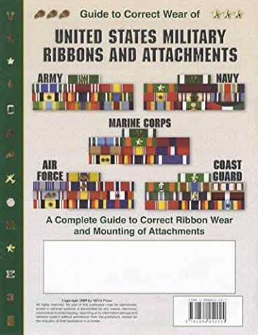 The Military Ribbons of the United States Army, Navy, Marines, Air Force and Coast Guard: A Complete Guide to Correct Ribbon Wear