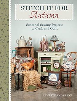 Stitch it for Autumn: Seasonal Sewing Projects to Craft and Quilt par [Anderson, Lynette]