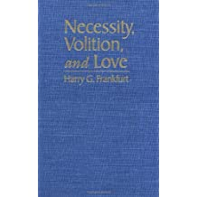 Necessity, Volition, and Love by Harry G. Frankfurt (1998-11-28)