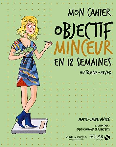 Mon cahier Objectif minceur automne hiver par Marie-Laure ANDRÉ