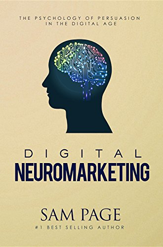 Digital Neuromarketing: The Psychology Of Persuasion In The Digital Age (English Edition) de