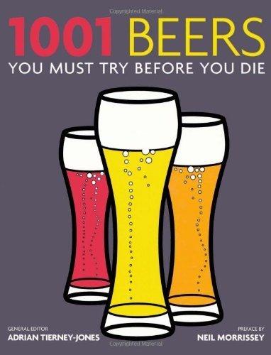 1001 Beers: You Must Try Before You Die by Tierney-Jones, Adrian (2010) Paperback