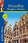 Guide Bleu Bruxelles, Bruges et Anvers par bleus