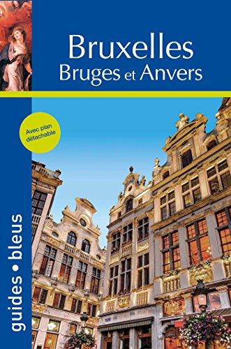 Bruxelles, Bruges et Anvers