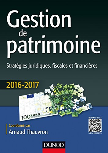 Gestion de patrimoine - 2016-2017 - 7e éd. - Stratégies juridiques, fiscales et financières