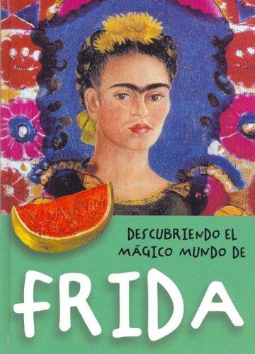 Descubre El Magico Mundo de Frida (Descubriendo El Magico Mundo De) por Maria J. Jorda