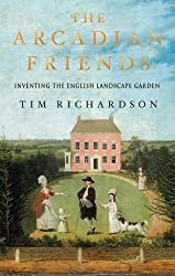 The Arcadian Friends by Tim Richardson (2007-06-26)