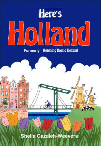 Here's Holland Formerly Roaming' Round Holland