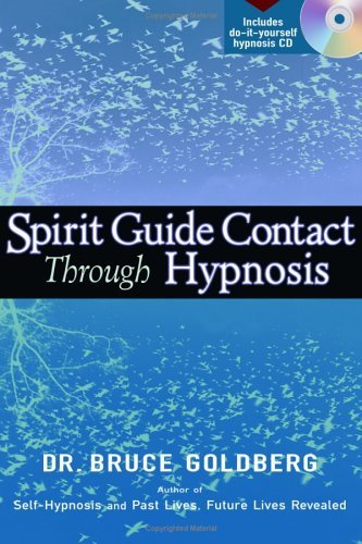 Spirit Guide Contact Through Hypnosis by Bruce Goldberg (1-May-2005) Paperback