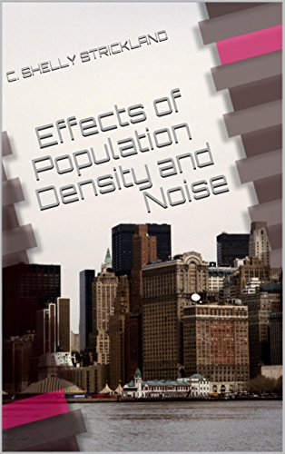 Effects of Population Density and Noise (English Edition) por C. Shelly Strickland