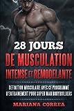 Telecharger Livres 28 JOURS DE MUSCULATION INTENSE Et REMODELANTE DEFINITION MUSCULAIRE AVEC Ce PROGRAMME D ENTRAINEMENT POUR SUPER MAN BODYBUILDERS (PDF,EPUB,MOBI) gratuits en Francaise