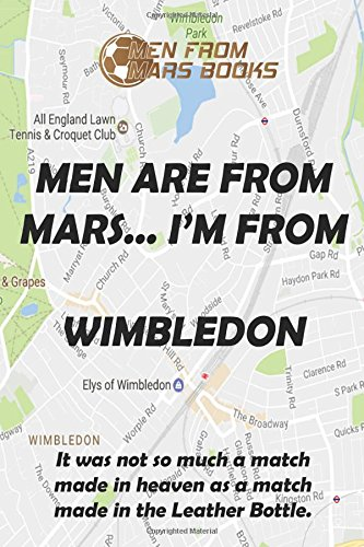 MEN ARE FROM MARS...I'M FROM WIMBLEDON (MEN FROM MARS BOOKS)
