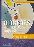 Telecharger Livres Amants ou maitresses aujourd hui par seduction amour manque appetit sexuel Qui sont ils (PDF,EPUB,MOBI) gratuits en Francaise