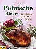 Polnische Küche. Spezialitäten aus der Mitte Europas.