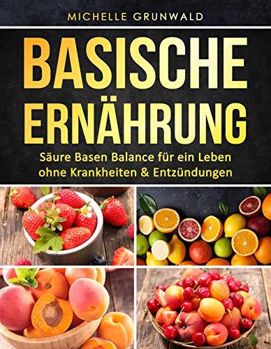 basische-ernhrung-sure-basen-balance-fr-ein-leben-ohne-krankheiten-entzndungen