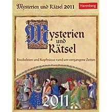 Mysterien und Rätsel 2011: Knobeleien und Kopfnüsse rund um vergangene Zeiten